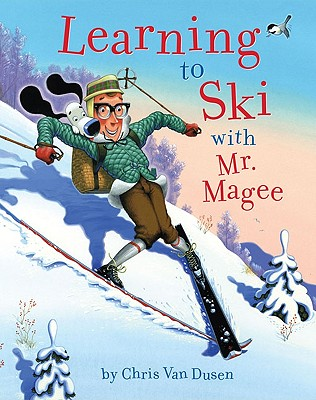 Learning to Ski with Mr. Magee By Van Dusen, Chris