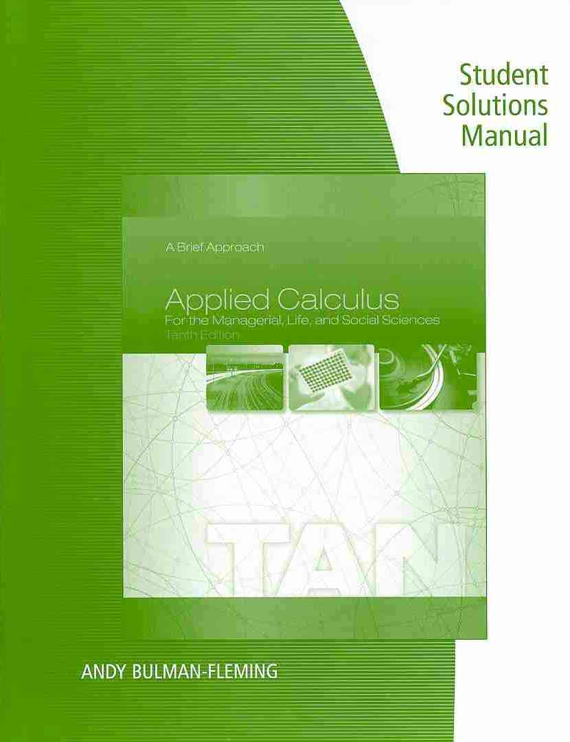 Applied Calculus for the Managerial, Life, and Social Sciences By Tan, Soo T.
